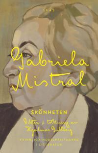 Skönheten : dikter i tolkning av Hjalmar Gullberg - Gabriela Mistral pdf epub
