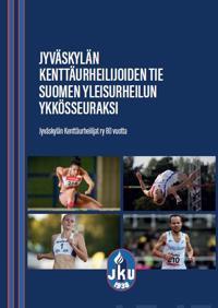Jyväskylän Kenttäurheilijoiden tie Suomen yleisurheilun ykkösseuraksi