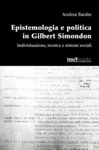 Epistemologia E Politica in Gilbert Simondon.