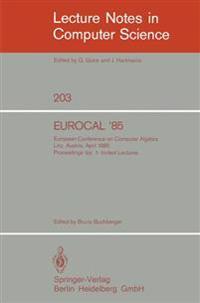EUROCAL '85. European Conference on Computer Algebra. Linz, Austria, April 1-3, 1985. Proceedings