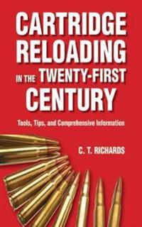 Cartridge Reloading in the Twenty-First Century