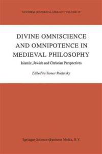 Divine Omniscience and Omnipotence in Medieval Philosophy