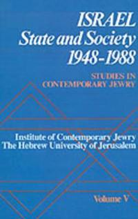 Studies in Contemporary Jewry: V: Israel: State and Society, 1948-1988