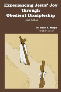 Experiencing Jesus' Joy Through Obedient Discipleship-Hindi Edition