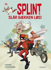 Splint & Co. slår gækken løs!