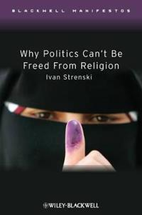 Why Politics Can't Be Freed from Religion