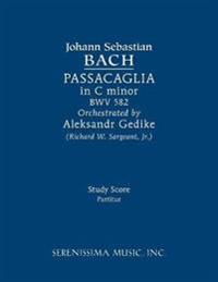 Passacaglia in C Minor, Bwv 582: Study Score
