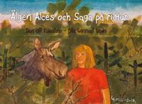 Älgen Alces och Saga på ridtur
