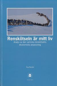 Renskötseln är mitt liv : analys av den samiska renskötselns ekonomiska anpassning