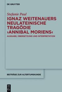 Ignaz Weitenauers neulateinische Tragodie &quote;Annibal moriens&quote;