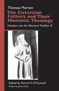 Cistercian Fathers and Their Monastic Theology