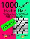 Half-N-Half Fill-In Puzzles, Volume 8, 1000 Puzzles (500 Number & 500 Word Fill-In Puzzles)