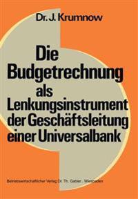 Die Budgetrechnung Als Lenkungsinstrument Der Geschäftsleitung Einer Universalbank