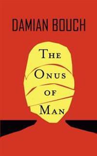 Onus of Man