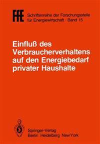 Einfluss des Verbraucherverhaltens auf den Energiebedarf Privater Haushalte