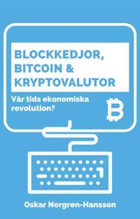 Blockkedjor, bitcoin och kryptovalutor : vår tids ekonomiska revolution? - Oscar Norgren Hansson | Laserbodysculptingpittsburgh.com