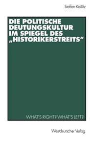 Die Politische Deutungskultur Im Spiegel Des Historikerstreits