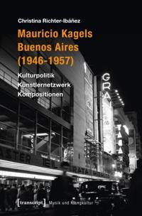 Mauricio Kagels Buenos Aires (1946-1957)