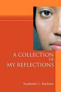 A Collection of My Reflections
