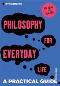 Introducing Philosophy For Everyday Life