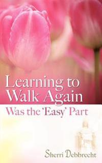 Learning to Walk Again Was the 'Easy' Part