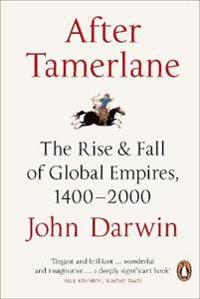 After tamerlane - the rise and fall of global empires, 1400-2000