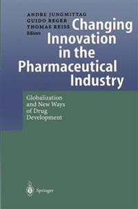 Changing Innovation in the Pharmaceutical Industry