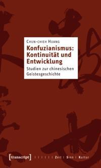 Konfuzianismus: Kontinuitat und Entwicklung