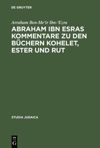 Abraham ibn Esras Kommentare zu den Buchern Kohelet, Ester und Rut