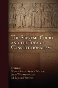 The Supreme Court and the Idea of Constitutionalism