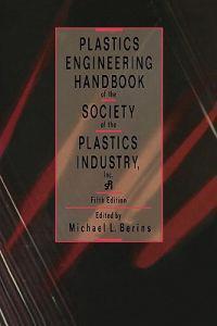 Plastics Engineering Handbook of the Society of the Plastics Industry, Inc