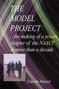 Model Project...: ...The Making of a Prison Chapter of the NAACP in More Than a Decade