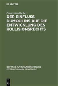 Der Einfluß Dumoulins Auf Die Entwicklung Des Kollisionsrechts