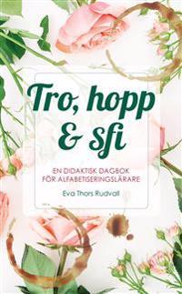 Tro, hopp & sfi : en didaktisk dagbok för alfabetiseringslärare