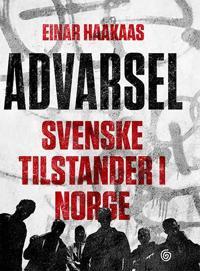 Advarsel; svenske tilstander i Norge