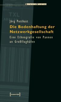 Die Bodenhaftung der Netzwerkgesellschaft