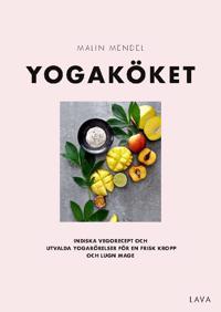 Yogaköket - för en glad mage, stark kropp och lugn själ