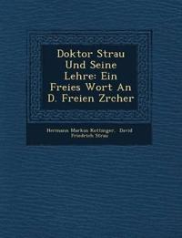 Doktor Strau¿ Und Seine Lehre: Ein Freies Wort An D. Freien Z¿rcher