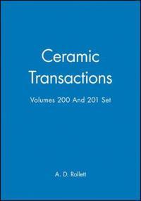 Ceramic Transactions, Volumes 200 & 201 Set