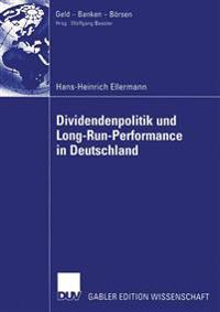 Dividendenpolitik Und Long-Run-Performance in Deutschland