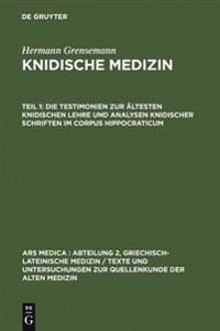 Die Testimonien Zur �ltesten Knidischen Lehre Und Analysen Knidischer Schriften Im Corpus Hippocraticum