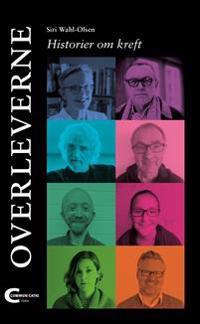 Overleverne; historier om kreft - Siri Wahl-Olsen pdf epub