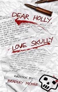 Dear Holly, Love Skully