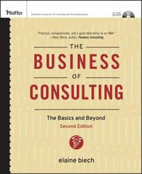 The Business of Consulting, (CD-ROM Included): The Basics and Beyond [With CDROM]