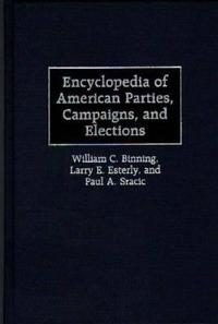 Encyclopedia of American Parties, Campaigns, and Elections