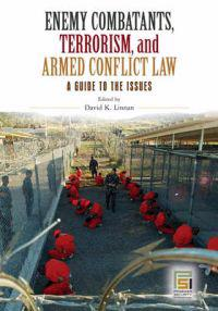 Enemy Combatants, Terrorism, and Armed Conflict Law