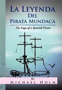 La Leyenda Del Pirata Mundaca
