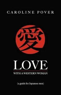 Love with a Western Woman: A Guide for Japanese Men