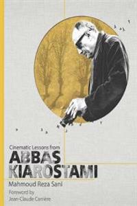 Cinematic Lessons from Abbas Kiarostami
