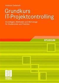 Grundkurs It-Projektcontrolling: Grundlagen, Methoden Und Werkzeuge Für Studierende Und Praktiker